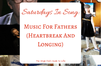 Saturdays In Song: Music For Fathers (Heartbreak And Longing)