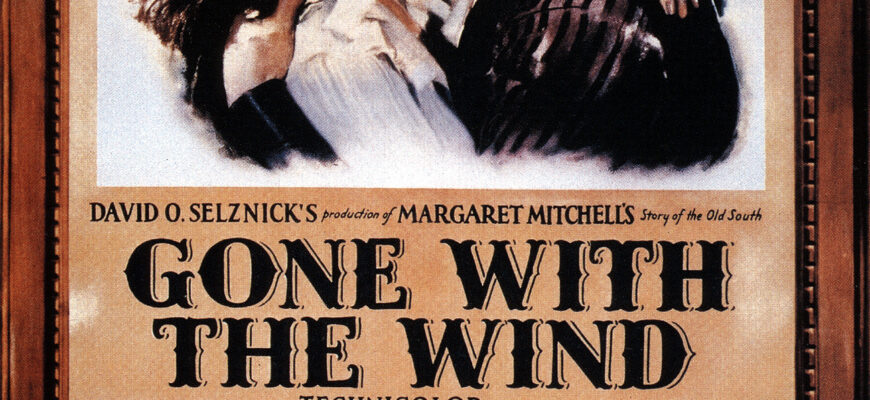 The Top Five Movies of All Time – Number Four – Gone with the Wind